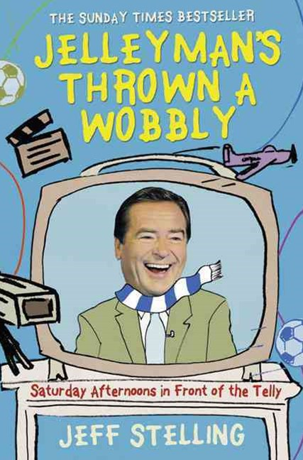 Jelleyman's Thrown A Wobbly: Saturday Afternoon in Front of the Telly