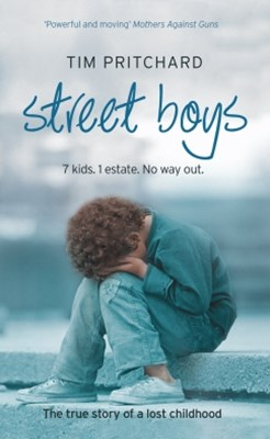 (ebook) Street Boys: 7 Kids. 1 Estate. No Way Out. The True Story of a Lost Childhood