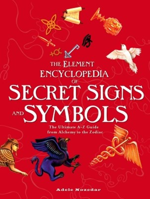 (ebook) The Element Encyclopedia of Secret Signs and Symbols: The Ultimate A–Z Guide from Alchemy to the Zodiac