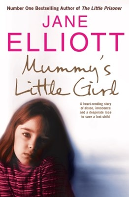 (ebook) Mummy's Little Girl: A heart-rending story of abuse, innocence and the desperate race to save a lost child