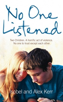(ebook) No One Listened: Two children caught in a tragedy with no one else to trust except for each other