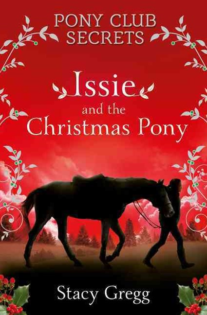 Pony Club Secrets: Issie And The Christmas Pony