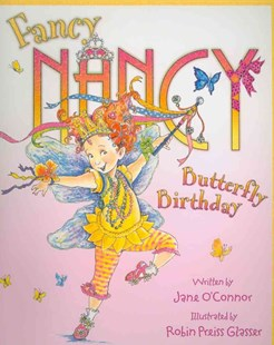 Fancy Nancy and the Butterfly Birthday by J O'Connor, Robin Preiss Glasser (9780007288779) - PaperBack - Picture Books