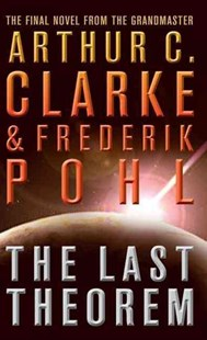 The Last Theorem by Arthur C Clarke, Frederik Pohl (9780007290024) - PaperBack - Science Fiction