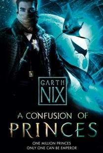 Confusion of Princes by Garth Nix (9780007298358) - PaperBack - Children's Fiction
