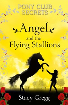 Pony Club Secrets: Angel and the Flying Stallions