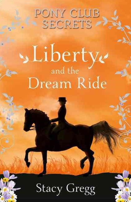 Pony Club Secrets: Liberty and the Dream Ride