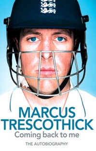 (ebook) Coming Back To Me: The Autobiography of Marcus Trescothick - Biographies General Biographies
