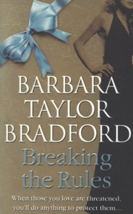 Breaking the Rules by Barbara Taylor Bradford (9780007304097) - PaperBack - Modern & Contemporary Fiction General Fiction