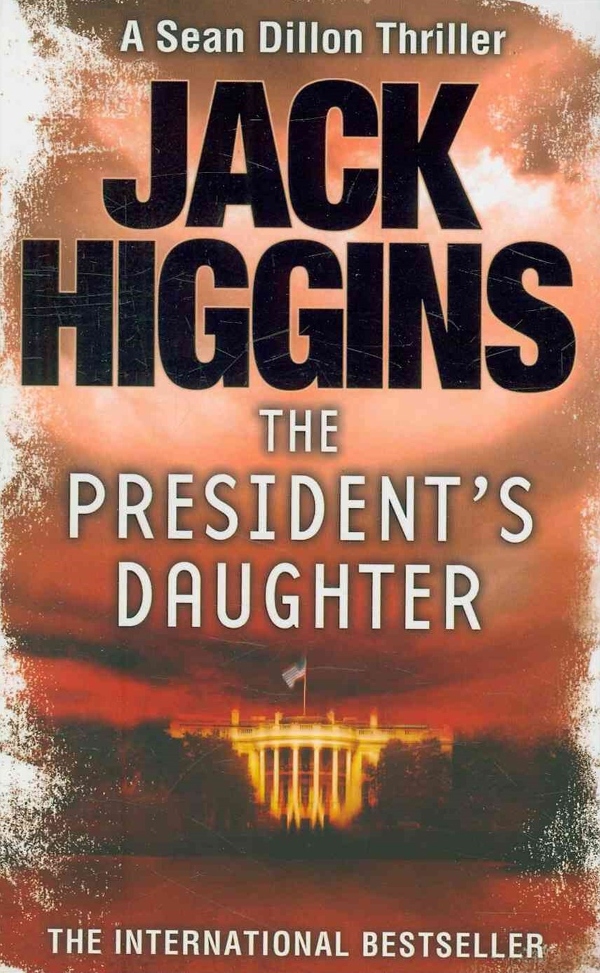 Sean Dillon Series (6) - The President's Daughter