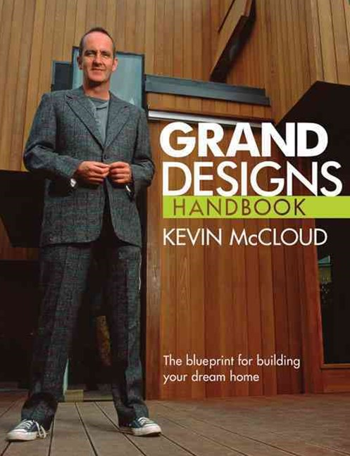 Grand Designs Handbook: The Blueprint For Building Your Dream Home