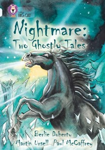Nightmare: Two Ghostly Tales by Berlie Doherty, Paul McCaffrey, Martin Ursell (9780007307906) - PaperBack - Non-Fiction