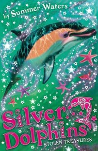 Stolen Treasures: Silver Dolphins by Summer Waters (9780007309702) - PaperBack - Children's Fiction