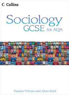 Sociology GCSE for AQA Student by Pauline Wilson, Allan Kidd (9780007310708) - PaperBack - Education