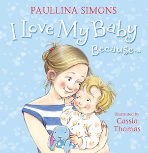 I Love My Baby Because... by Paullina Simons, Bruce Whatley, Cassia Thomas (9780007313358) - PaperBack - Children's Fiction