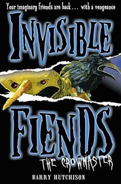 Invisible Fiends: The Crowmaster