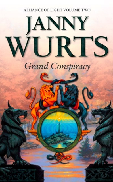 Grand Conspiracy: Second Book of The Alliance of Light (The Wars of Light and Shadow, Book 5)