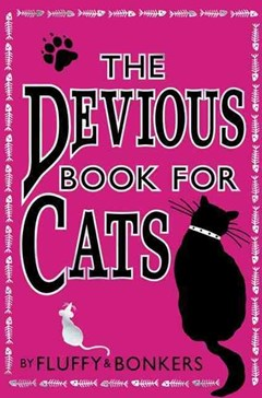 The Devious Book for Cats: Cats have nine lives. Shouldn