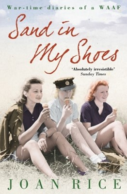 Sand In My Shoes: Coming of Age in the Second World War: A WAAFGÇÖs Diary