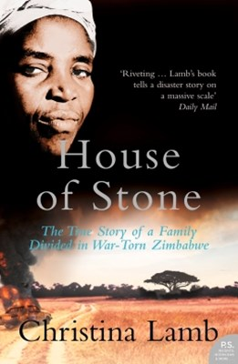 House of Stone: The True Story of a Family Divided in War-Torn Zimbabwe