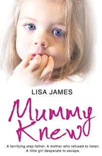 (ebook) Mummy Knew: A terrifying step-father. A mother who refused to listen. A little girl desperate to escape. - Biographies General Biographies