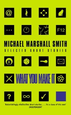 (ebook) What You Make It: Selected Short Stories