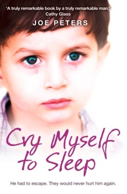 (ebook) Cry Myself to Sleep: He had to escape. They would never hurt him again.