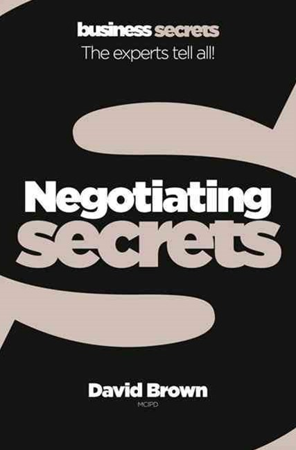 Negotiating: Collins Business Secrets