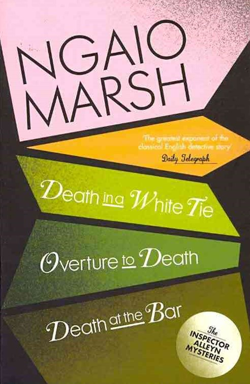 The Ngaio Marsh Collection (3) - Death in a Whit Tie / Overture to Death/ Death at the Bar