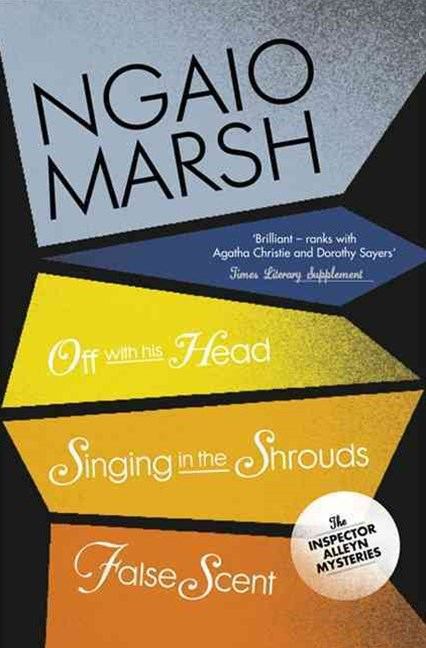 The Ngaio Marsh Collection (7) - Off with his Head / Singing in the Shro