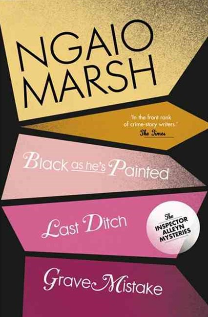 A The Ngaio Marsh Collection (10) - Last Ditch / Black as he's Painted /