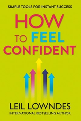 How to Feel Confident: Simple Tools for Instant Confidence