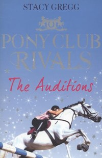 Pony Club Rivals: The Auditions by Stacy Gregg (9780007333431) - PaperBack - Children's Fiction