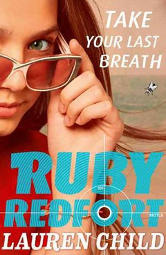 Take Your Last Breath (Ruby Redfort Book 2)