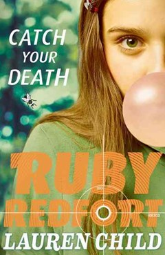 Ruby Redfort: Catch Your Death (Ruby Redfort Book 3)
