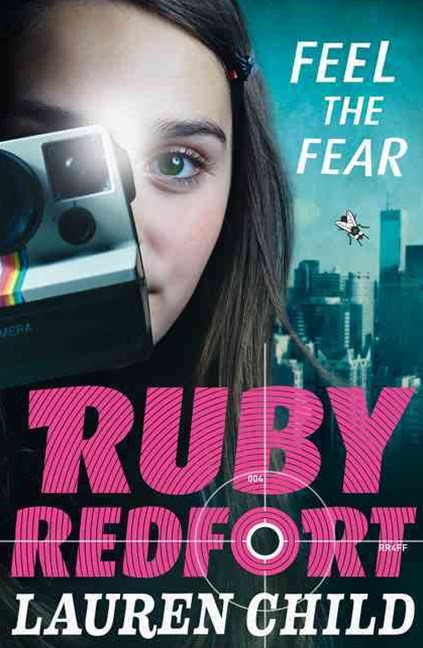 Ruby Redfort: Feel the Fear (Ruby Redfort Book 4)