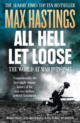All Hell Let Loose: The World at War 1939-1945