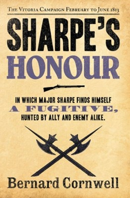 SharpeGÇÖs Honour: The Vitoria Campaign, February to June 1813 (The Sharpe Series, Book 16)
