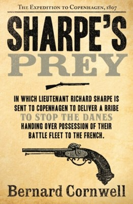 SharpeGÇÖs Prey: The Expedition to Copenhagen, 1807 (The Sharpe Series, Book 5)