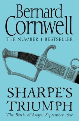 SharpeGÇÖs Triumph: The Battle of Assaye, September 1803 (The Sharpe Series, Book 2)
