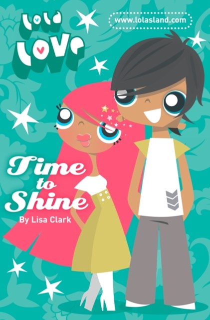 Time to Shine (Lola Love)