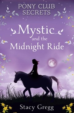 (ebook) Mystic and the Midnight Ride (Pony Club Secrets, Book 1)