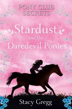 (ebook) Stardust and the Daredevil Ponies (Pony Club Secrets, Book 4)