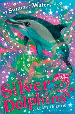 Secret Friends (Silver Dolphins, Book 2)