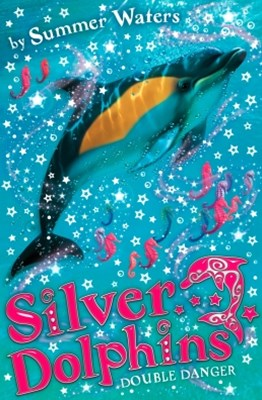 Double Danger (Silver Dolphins, Book 4)