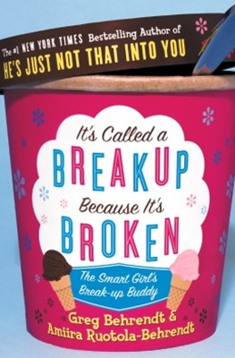 ItGÇÖs Called a Breakup Because ItGÇÖs Broken: The Smart GirlGÇÖs Breakup Buddy