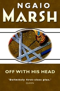 (ebook) Off With His Head (The Ngaio Marsh Collection) - Classic Fiction
