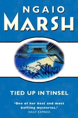 Tied Up In Tinsel (The Ngaio Marsh Collection)