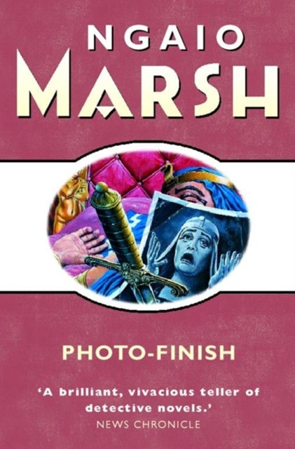 Photo-Finish (The Ngaio Marsh Collection)