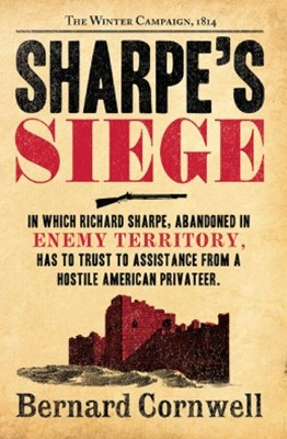 SharpeGÇÖs Siege: The Winter Campaign, 1814 (The Sharpe Series, Book 18)